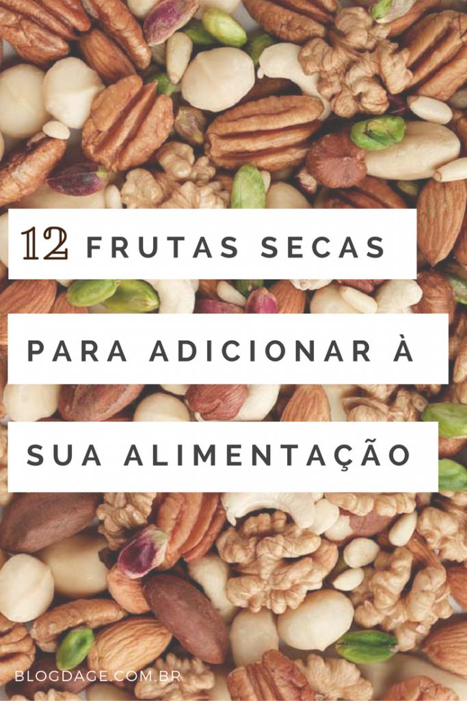 12 frutas secas para adicionar à sua alimentação agora mesmo